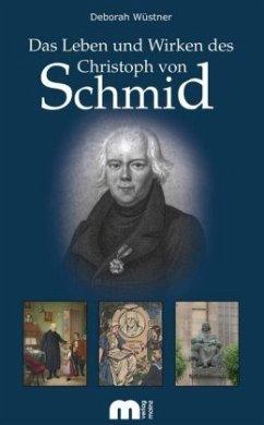 Das Leben und Wirken des Christoph von Schmid