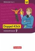 Doppel-Klick 7. Jahrgangsstufe - Mittelschule Bayern - Arbeitsheft mit Lösungen.Für M-Klassen