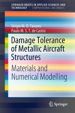 Damage Tolerance of Metallic Aircraft Structures (eBook, PDF) - Tavares, Sérgio M. O.; de Castro, Paulo M. S. T.