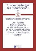 Jon Fosses fruehe Dramen und ihre Rezeption in norwegischen und deutschsprachigen Medien (eBook, PDF)
