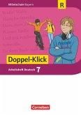 Doppel-Klick 7. Jahrgangsstufe - Mittelschule Bayern - Arbeitsheft mit Lösungen. Für Regelklassen