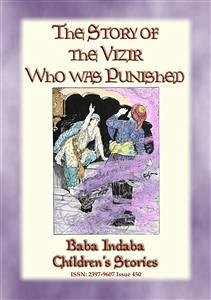THE STORY OF THE VIZIER WHO WAS PUNISHED - An E...