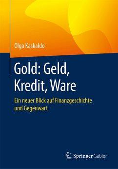 Gold: Geld, Kredit, Ware (eBook, PDF)