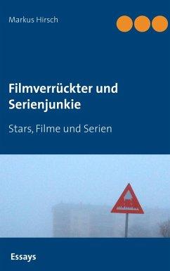Filmverrückter und Serienjunkie (eBook, ePUB)