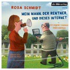 Mein Mann, der Rentner, und dieses Internet (MP3-Download) - Schmidt, Rosa
