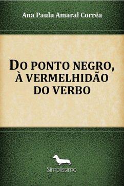 Do ponto negro, à vermelhidão do verbo (eBook, ...