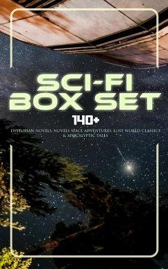 Sci-Fi Box Set: 140+ Dystopian Novels, Novels Space Adventures, Lost World Classics & Apocalyptic Tales (eBook, ePUB)