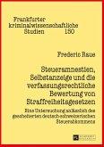 Steueramnestien, Selbstanzeige und die verfassungsrechtliche Bewertung von Straffreiheitsgesetzen (eBook, PDF)