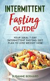 Intermittent Fasting Guide: Your Ideal 7-day Intermittent Fasting Diet Plan to Lose Weight Now (eBook, ePUB)