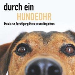 durch ein Hundeohr (Musik für Hunde) (MP3-Downl...