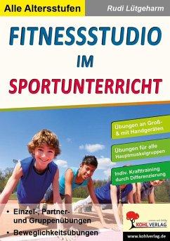 Fitnessstudio im Unterricht (eBook, PDF) - Lütgeharm, Rudi