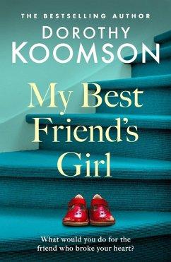 My Best Friend's Girl (eBook, ePUB) - Koomson, Dorothy