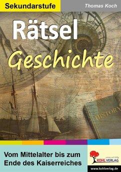 Rätsel Geschichte (eBook, PDF) - Koch, Thomas
