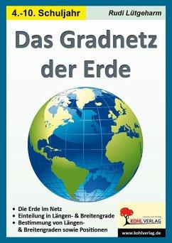 Das Gradnetz der Erde (eBook, PDF) - Lütgeharm, Rudi
