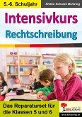 Intensivkurs Rechtschreibung / 5.-6. Schuljahr (eBook, PDF)