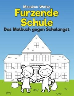 Furzende Schule - Das Malbuch gegen Schulangst