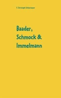 Baader, Schmock & Immelmann