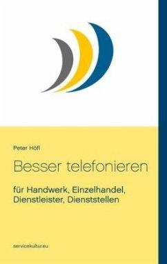 Besser telefonieren - Höfl, Peter