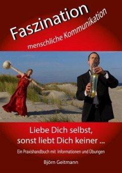 Faszination menschliche Kommunikation - Geitmann, Björn
