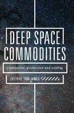 Deep Space Commodities (eBook, PDF)