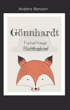 Gönnhardt: Füchse, Kriege, Flüchtlingskrise! - Benson, Anders