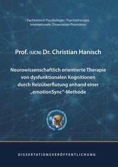 Neurowissenschaftlich orientierte Therapie von dysfunktionalen Kognitionen durch Reizüberflutung anhand einer emotionSync-Methode
