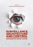Surveillance, Architecture and Control