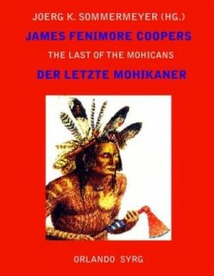 James Fenimore Coopers The Last of the Mohicans / Der letzte Mohikaner - Cooper, James Fenimore; Feurig-Sorgenfrei, Georg J.
