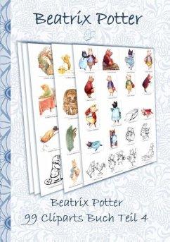 Beatrix Potter 99 Cliparts Buch Teil 4 ( Peter Hase ) - Potter, Beatrix; Potter, Elizabeth M.