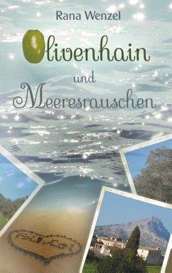 Olivenhain und Meeresrauschen - Wenzel, Rana