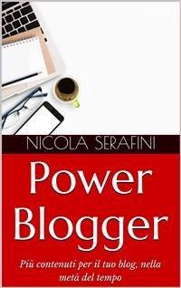Power Blogger. Gestione del tempo per blogger (...