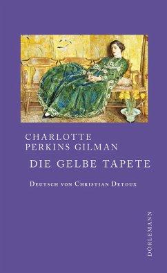 Die gelbe Tapete (eBook, ePUB) - Charlotte, Perkins Gilman,
