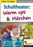 Schultheater: Warm ups und Märchen (eBook, PDF)