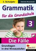 Grammatik für die Grundschule - Die Fälle / Klasse 3 (eBook, PDF)