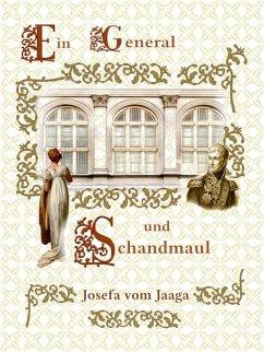 Ein General und Schandmaul (eBook, ePUB) - Jaaga, Josefa Vom