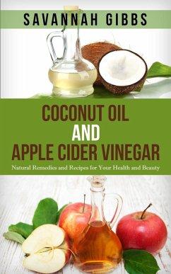 Coconut Oil and Apple Cider Vinegar: Natural Re...