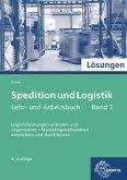 Lösungen zu 72469: Spedition und Logistik, Lehr- und Arbeitsbuch Band 2