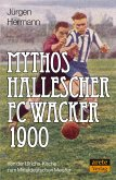 Mythos Hallescher FC Wacker 1900
