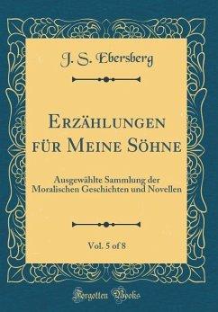 Erzählungen für Meine Söhne, Vol. 5 of 8