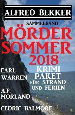 Mördersommer 2018 - Krimi-Paket für Strand und Ferien (eBook, ePUB)