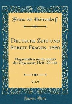 Deutsche Zeit-und Streit-Fragen, 1880, Vol. 9