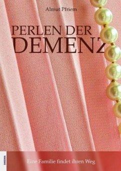 Perlen der Demenz - Pfriem, Almut