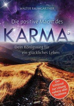 Die positive Macht des Karmas - Baumgartner, Walter