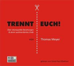 Trennt Euch!, 1 MP3-CD - Meyer, Thomas