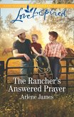 The Rancher's Answered Prayer (Mills & Boon Love Inspired) (Three Brothers Ranch, Book 1) (eBook, ePUB)