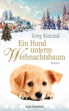 Ein Hund unterm Weihnachtsbaum (eBook, ePUB) - Kincaid, Greg