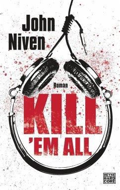 Kill 'em all (eBook, ePUB) - Niven, John