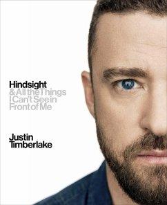 Hindsight (eBook, ePUB) - Timberlake, Justin
