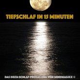 Tiefschlaf in 15 Minuten - Einschlafen, Durchschlafen, Ausschlafen (MP3-Download)