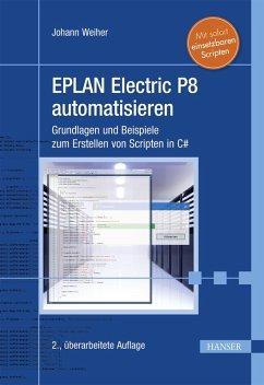 EPLAN Electric P8 automatisieren (eBook, ePUB) - Weiher, Johann